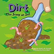 Dirt: The Scoop on Soil (Amazing Science)…