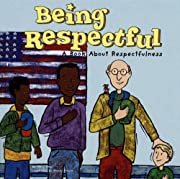 Being Respectful: A Book About…