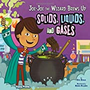 Joe-Joe the Wizard Brews Up Solids, Liquids,…