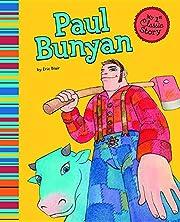 Paul Bunyan (My First Classic Story) de Eric…