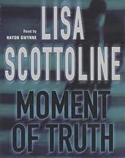 Moment of Truth – tekijä: Lisa Scottoline