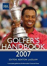 The R&A Golfer's Handbook 2007 de Renton…