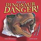 Pop-up Dinosaur Danger by Nick Denchfield