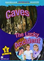Caves / The Lucky Accident (MCR) by Tim Ross