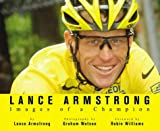 Lance Armstrong : images of a champion / by Lance Armstrong ; photography by Graham Watson ; foreword by Robin Williams