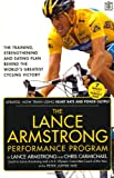 The Lance Armstrong performance program / by Lance Armstrong and Chris Carmichael with Peter Joffre Nye