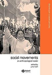 Social Movements: An Anthropological Reader…