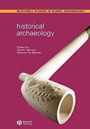 Historical Archaeology (Blackwell Studies in…