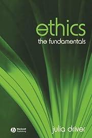 Ethics : the fundamentals de Julia Driver