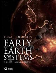 Early Earth Systems: A Geochemical Approach…