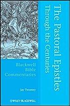 The Pastoral Epistles Through the Centuries…