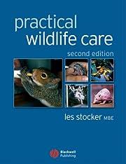Practical Wildlife Care av Les Stocker, MBE