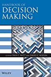 Handbook of decision making / edited by Paul C. Nutt and David C. Wilson