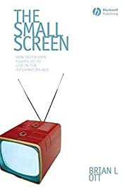 The Small Screen: How Television Equips Us…