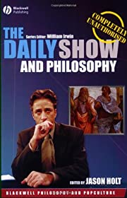 The Daily Show and Philosophy: Moments of…