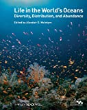 Life in the world's oceans : diversity, distribution and abundance