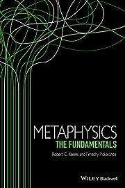 Metaphysics : the fundamentals de Robert C.…
