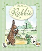 All About Rabbit (Winnie the Pooh All About)…