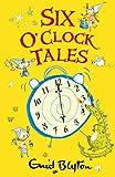 Six o'clock tales / Enid Blyton
