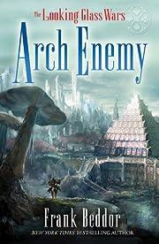 ArchEnemy (Looking Glass Wars) por Frank…