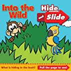 Into the Wild: Hide and Slide by Laura Green