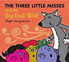The Three Little Misses and the Big Bad Wolf…