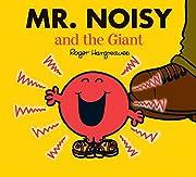 Mr. Noisy and the Giant (Mr. Men & Little…
