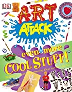 Art Attack  Even More Cool Stuff! (  Art…