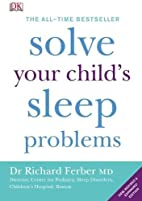 Solve Your Child's Sleep Problems by…