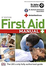 First Aid Manual: The Step by Step Guide for…