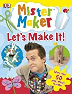 Mister Maker Let's Make it