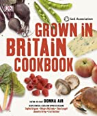 Grown in Britain Cookbook by Carolyn…