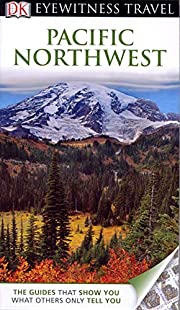 DK Eyewitness Travel Pacific Northwest –…