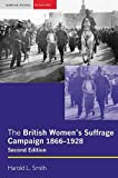 The British women's suffrage campaign, 1866-1928 / Harold L. Smith