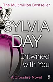 Entwined With You (Crossfire, Book 3): A…