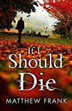 If I Should Die (Joseph Stark) de Matthew…