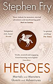 Heroes: The myths of the Ancient Greek…