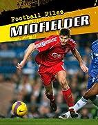 Midfielder (Football Files) by Michael…