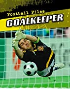 Goalkeeper (Football Files) by Michael…