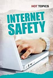 Internet Safety (Hot Topics) by Nick Hunter