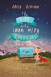 The boy who swam with piranhas de David…