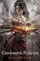 The Infernal Devices 3: Clockwork Princess…
