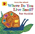 Where Do You Live Snail? (Baby Walker) by…