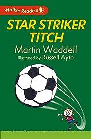 Star Striker Titch – tekijä: Martin…