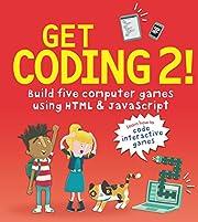 Get Coding 2! Build Five Computer Games…