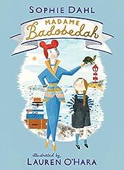 Madame Badobedah: 1 de Sophie Dahl