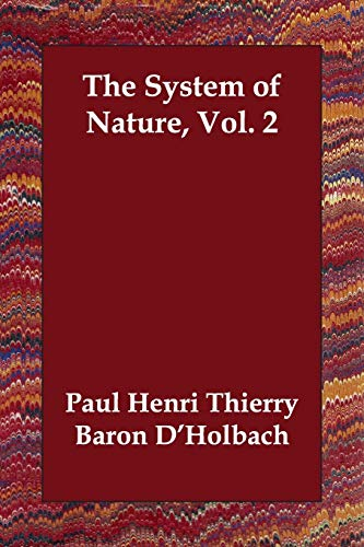 The Systems of Nature, Vol. 2, by Paul Henri Thierry, Baron D'Holbach