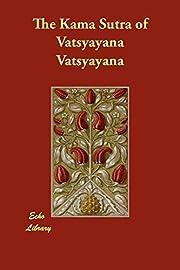 The Kama Sutra of Vatsyayana por Vatsyayana