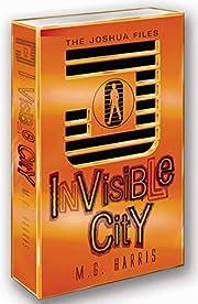 Invisible City (The Joshua Files #1) av M G…