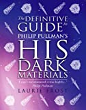 Philip Pullman's His dark materials definitive guide